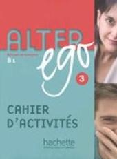 Alter ego 3. Arbeitsbuch. B