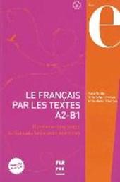 Le français par les textes A2 - B1. Lehrbuch