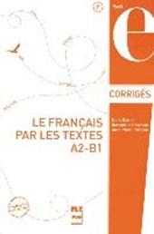 Le français par les textes. Corrigés des exercices