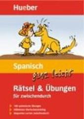 Spanisch ganz leicht. Rätsel und Übungen für zwischendurch