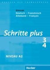 Schritte plus 3 + 4. Glossar Deutsch-Französisch - Glossaire Allemand-Français
