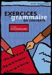 Exercices de grammaire en contexte. Niveau intermédiaire / Livre de l'élève - Kursbuch