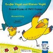 Großer Vogel und Kleiner Vogel. Kinderbuch Deutsch-Französisch mit Audio-CD