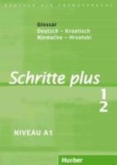 Schritte plus 1+2. Glossar Deutsch-Kroatisch - Rjenik Njemako-Hrvatski