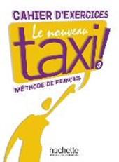Le nouveau taxi ! 03. Arbeitsbuch - Cahier d'exercices