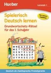 Spielerisch Deutsch lernen - Grundwortschatz-Rätsel für das 1. Schuljahr
