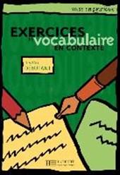 Exercices de vocabulaire en contexte. Niveau débutant / Livre de l'élève - Kursbuch