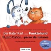 Der Kater Karl und der Punktehund / El gato Carlos y el perro de lunares