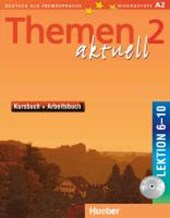 Themen aktuell 2. Kursbuch und Arbeitsbuch. Lektion 6 -