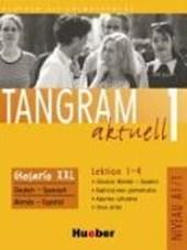 Tangram aktuell 1 - Lektion 1-4. Glosario XXL. Deutsch-Spanisch