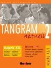 Tangram aktuell 2. Lektion 1-4. Glossar XXL Deutsch - Spanisch