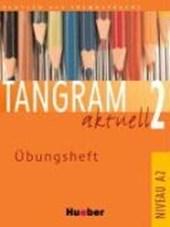 Tangram aktuell 2 (Lektion 1-4 und Lektion 5-7) Übungsheft