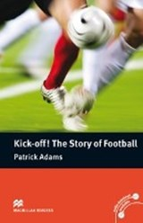 Kick off! The Story of Football | Patrick Adams |