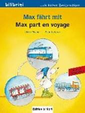 Max fährt mit. Deutsch-Französisch