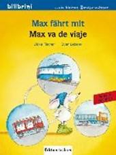 Max fährt mit. Deutsch-Spanisch