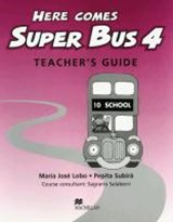 Here comes Super Bus 4. Teacher's Book | María José Lobo |