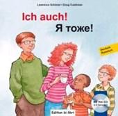 Ich auch! Kinderbuch Deutsch-Russisch mit mehrsprachiger Audio-CD