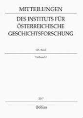 Mitteilungen des Instituts für Österreichische Geschichtsforschung, Bd. 125, Teilband 2 (2017)