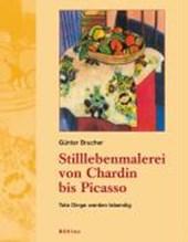 Stilllebenmalerei von Chardin bis Picasso