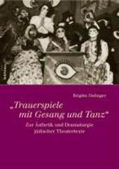 """""""Trauerspiele mit Gesang und Tanz"""""""