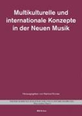 Multikulturelle und internationale Konzepte in der Neuen Musik | auteur onbekend |