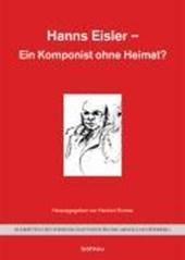 Hanns Eisler - Ein Komponist ohne Heimat?