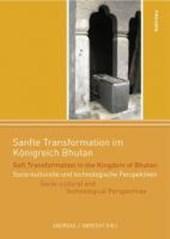 Sanfte Transformation im Königreich Bhutan / Soft Transformation in the Kingdom of Bhutan