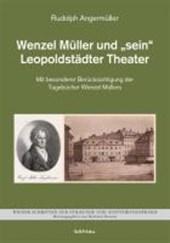 """Wenzel Müller und """"sein"""" Leopoldstädter Theater"""