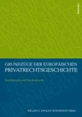 Grundzüge der europäischen Privatrechtsgeschichte