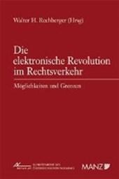 Die elektronische Revolution im Rechtsverkehr - Möglichkeiten und Grenzen
