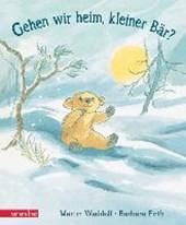 Gehen wir heim, kleiner Bär