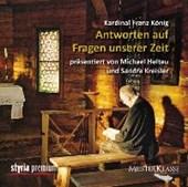 Kardinal Franz König: Antworten auf Fragen unserer Zeit