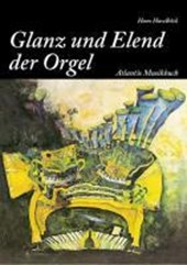 Vom Glanz und Elend der Orgel