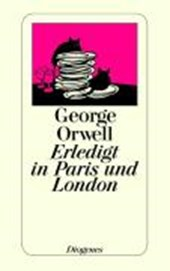 Erledigt in Paris und London | George Orwell |