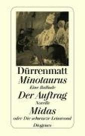 Minotaurus / Der Auftrag oder Vom Beobachten des Beobachters der Beobachter / Midas oder Die schwarze Leinwand