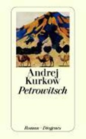 Petrowitsch | Andrej Kurkow |