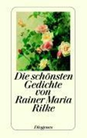 Die schönsten Gedichte von Rainer Maria Rilke