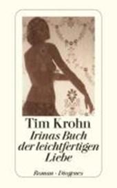 Irinas Buch der leichtfertigen Liebe