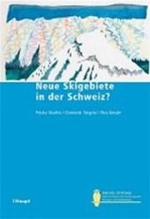 Neue Skigebiete in der Schweiz?