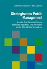 Strategisches Public Management | Alexander W. Hunziker |