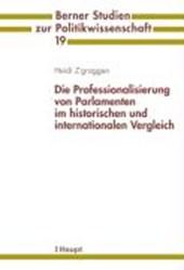 Die Professionalisierung von Parlamenten im historischen und internationalen Vergleich