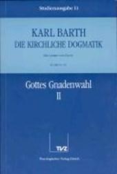 Kirchliche Dogmatik Bd. 11 - Lehre von Gott