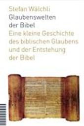 Glaubenswelten der Bibel