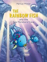 Rainbow Fish and the Sea Monsters' Cave | Marcus Pfister |