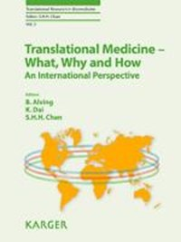 Translational Medicine - What, Why and How: An International Perspective   Alving, B. ; Dai, K. ; Chan, Samuel H.H.  