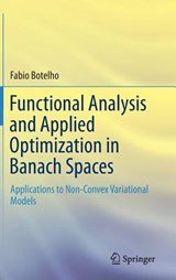 Functional Analysis and Applied Optimization in Banach Space | Botelho |