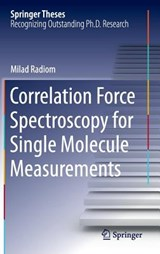 Correlation Force Spectroscopy for Single Molecule Measurements | Milad Radiom |