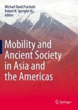 Mobility and Ancient Society in Asia and the Americas |  |