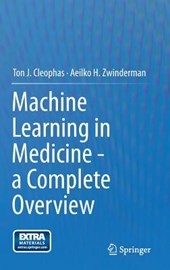 Machine Learning in Medicine - a Complete Overview | Ton J. Cleophas |