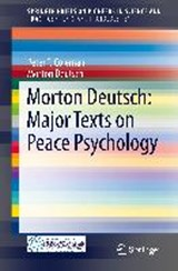 Morton Deutsch: Major Texts on Peace Psychology | Peter T. Coleman |